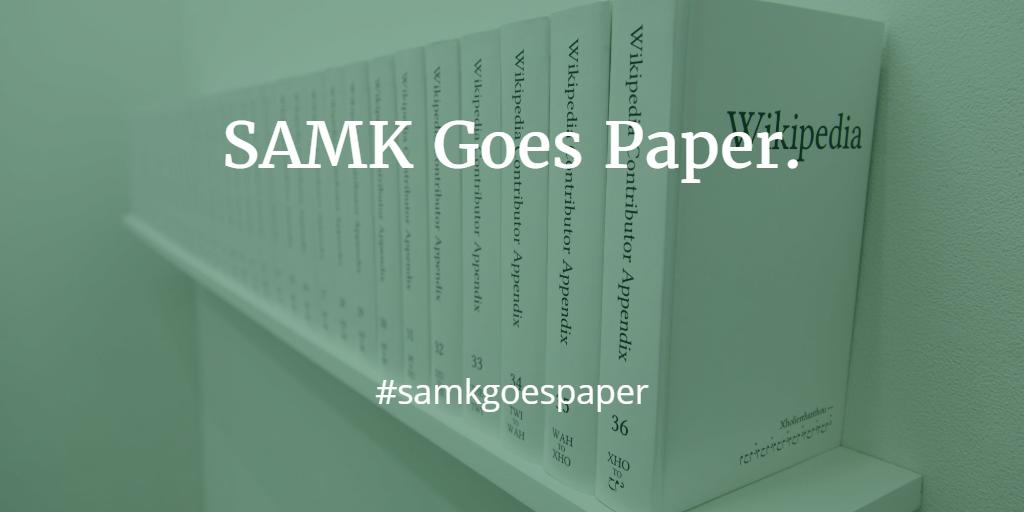 SAMK Goes Paper